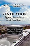 Ventilation: Types, Standards & Problems (Engineering Tools, Techniques and Tables: Mechanical Engineering Theory and Applications)