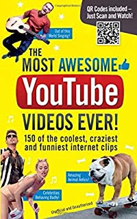 The Most Awesome Youtube Videos Ever!: 150 of the Coolest, Craziest and Funniest Internet Clips by Adrian Besley (11-Sep-2014) Paperback