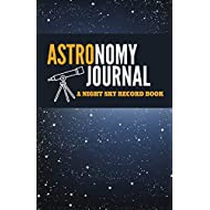 Astronomy Journal: A Night Sky Record Book