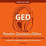 GED Audio Study Guide!: Practice Questions Edition! Ultimate Test Prep Review Book For