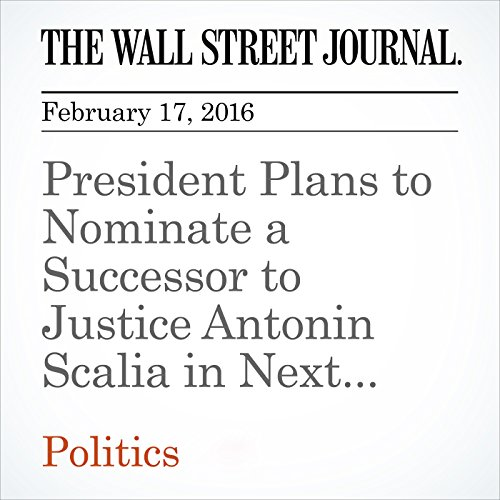 President Plans to Nominate a Successor to Justice Antonin Scalia in Next Few Weeks audiobook cover art