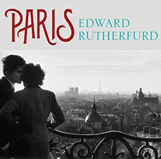 Paris                   By:                                                                                                                                 Edward Rutherfurd                               Narrated by:                                                                                                                                 Jane Wymark,                                                                                        Jonathan Keeble                      Length: 31 hrs and 11 mins     33 ratings     Overall 4.3