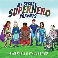 My Secret Superhero Parents