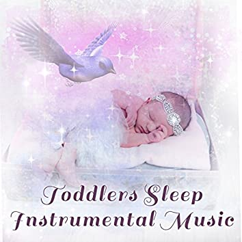Toddlers Sleep Instrumental Music: Calming Sounds to Help Your Baby Sleep, Nap Time, Relaxation, Piano & Cello Lullabies for Little Ones