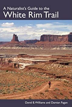 Paperback A Naturalist's Guide to the White Rim Trail Book