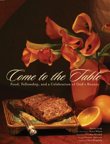 Come to the Table: Food, Fellowship, and a Celebration of God's Bounty (English Edition)