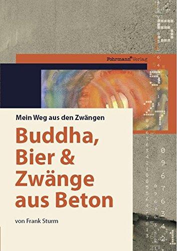 Buddha, Bier und Zwänge aus Beton: Mein Weg aus den Zwängen