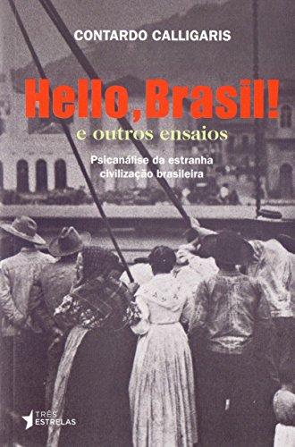 Hello, Brasil! e Outros Ensaios: Psicanálise da Estranha Civilização Brasileira