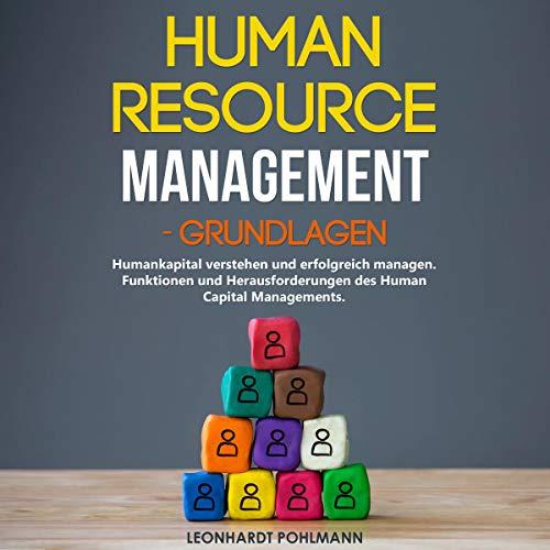 Human Resource Management - Grundlagen: Humankapital verstehen und erfolgreich managen Titelbild