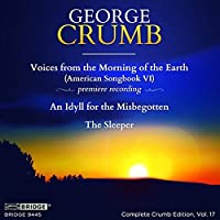 Voices from the Morning of the Earth, George Crumb Edition, Vol. 17 by Randall Scarlata