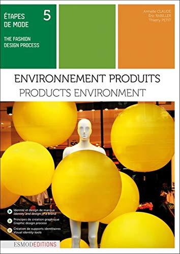 Etapes de mode : Tome 5, environnements produits
