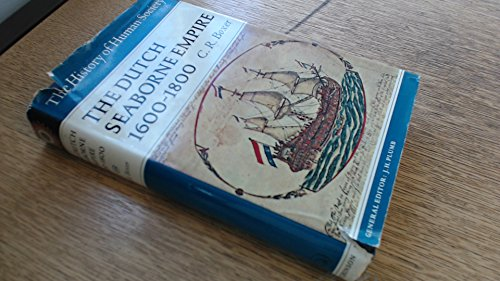 Dutch Seaborne Empire, 1600-1800 (History of Human Societies S.)