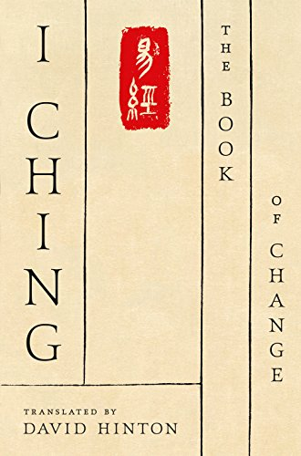 I Ching: The Book of Change: The Book of Change: A New Translation
