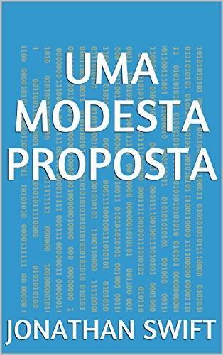 Uma modesta proposta (Portuguese Edition) eBook: Swift, Jonathan, Swift, Jonathan : Amazon.es: Tienda Kindle