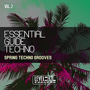 Essential Guide Techno, Vol. 2 (Spring Techno Grooves)