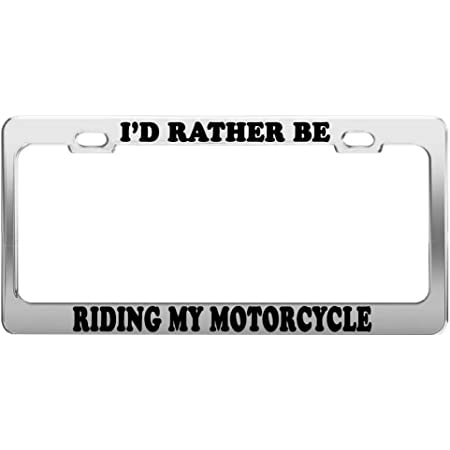 Product Express Id Rather BE Riding My Motorcycle License Plate Frame Car Accessories Gift