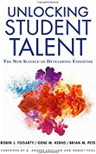 Unlocking Student Talent: The New Science of Developing Expertise