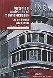 Victoria y control en el Madrid ocupado: Los del Europa (1939-1946) (Historia)