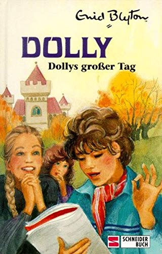Dolly - Schulabenteuer auf der Burg: Dolly, Bd.5, Dollys großer Tag