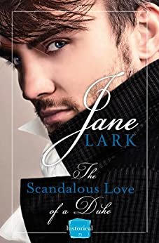 The Scandalous Love of a Duke: A romantic and passionate regency romance (The Marlow Family Secrets, Book 3) (Marlow Intrigues) by [Jane Lark]