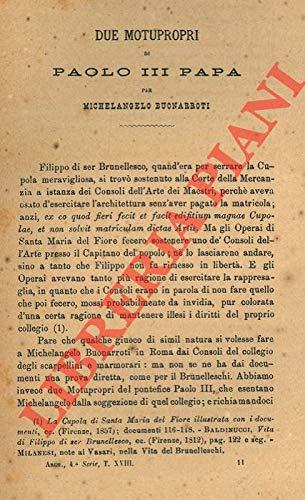 Due Motupropri di Paolo III Papa per Michelangelo Buonarroti.