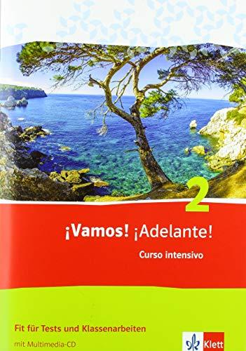 ¡Vamos! ¡Adelante! Curso intensivo 2: Fit für Tests und Klassenarbeiten mit Multimedia-CD 2. Lernjahr (¡Vamos! ¡Adelante! Curso intensivo. Spanisch als 3. Fremdsprache Ausgabe ab 2016)