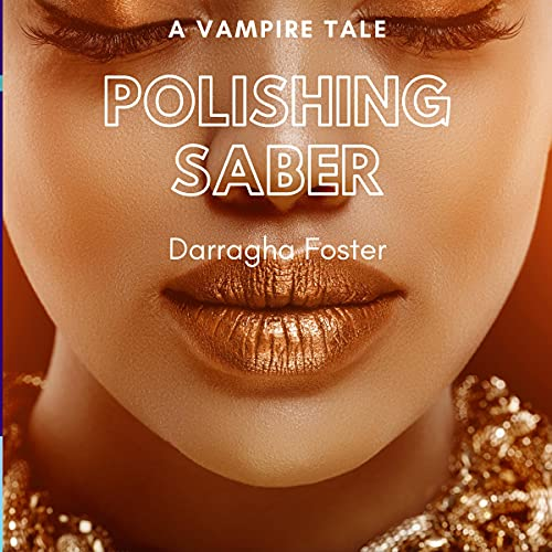 Polishing Saber Audiobook By Darragha Foster cover art