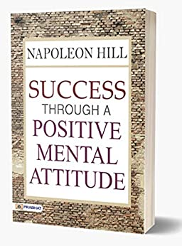 Success Through a Positive Mental Attitude: Napoleon Hill by [Napoleon Hill, W. Clement Stone]