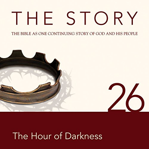 The Story Audio Bible - New International Version, NIV: Chapter 26 - The Hour of Darkness cover art