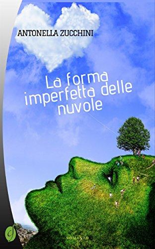 La forma imperfetta delle nuvole (Green) eBook: Antonella Zucchini ...