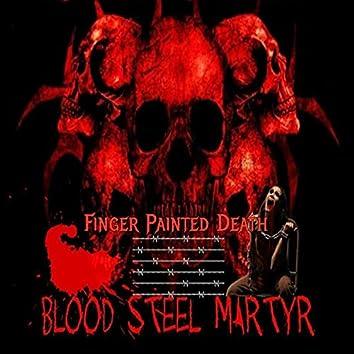Bloood, Steel, Martyr