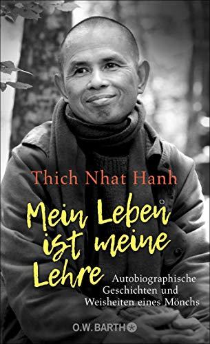 Mein Leben ist meine Lehre: Autobiographische Geschichten und Weisheiten eines Mönchs