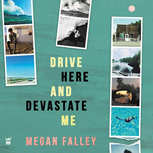 Drive Here and Devastate Me audiobook cover art