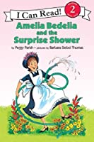 Amelia Bedelia and the Surprise Shower (I Can Read Level 2)
