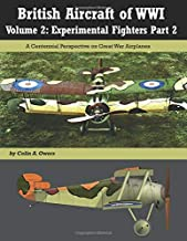 British Aircraft of WWI: Volume 2: Experimental Fighters Part 2 (Great War Aviation Centennial Series)