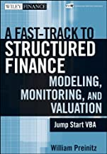 A Fast Track to Structured Finance Modeling, Monitoring, and Valuation: Jump Start VBA (Wiley Finance Book 487)