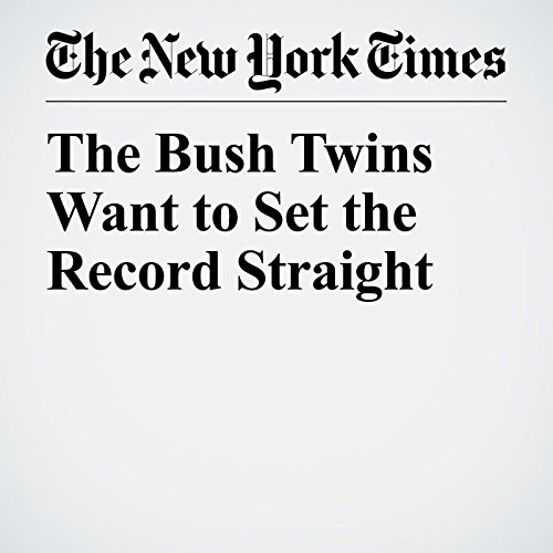 The Bush Twins Want to Set the Record Straight copertina