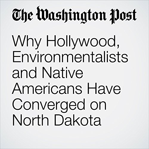 Why Hollywood, Environmentalists and Native Americans Have Converged on North Dakota audiobook cover art