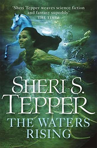 The Waters Rising. by Sheri S. Tepper