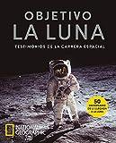 Objetivo la Luna: Testimonios de la carrera espacial (NATGEO CIENCIAS)