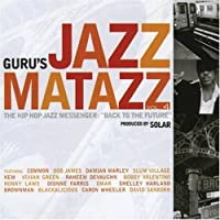 Jazzmatazz 4 the Hip Hop Jazz by Guru (2007-07-30)