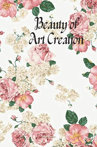 Beauty of Art Creation: 6x9 journel for my daily notes and sketching, diary, a perfect gift sketchbook