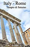 Italy Rome Tempio di Saturno: Lined notepad A5 (5.5'' x 8.5''; 139.5 x 215.9 mm) with 120 pages