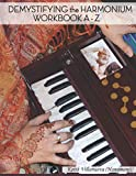 Demystifing the Harmonium workbook A-Z: Harmonium workbook