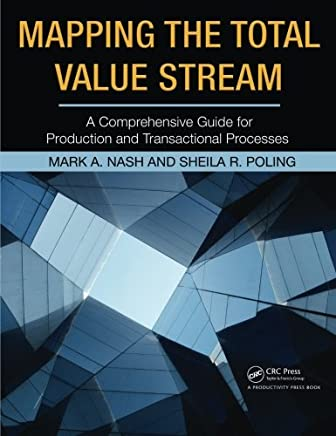 Mapping the Total Value Stream: A Comprehensive Guide for Production and Transactional Processes by Mark A. Nash Sheila R. Poling(2008-06-26)