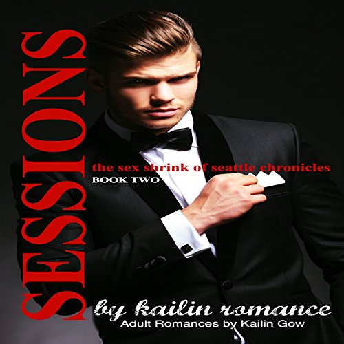 Sessions: The Sex Shrink of Seattle, Vol. 2 audiobook cover art