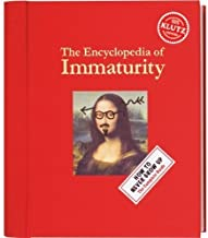 The Encyclopedia of Immaturity (Klutz) of unknown 1st (first) Edition on 01 August 2007