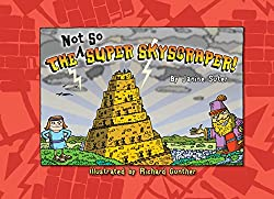 The Not So Super Skyscraper (Bible-Upholding Books)