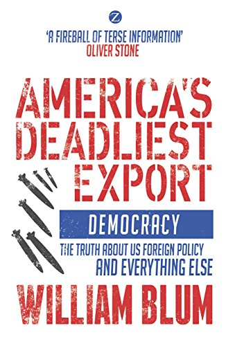 America's Deadliest Export: Democracy The Truth about US Foreign Policy and Everything Else (English Edition)