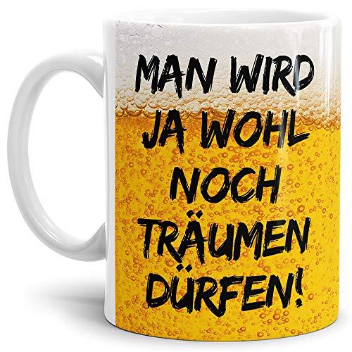 Lustige Tasse mit Spruch für Männer - Träumen dürfen - Kaffee-Tasse/Geschenk-Idee/Vatertagsgeschenk/Geburtstag/Vatertag/Herrentag - Weiß